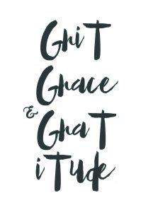 Grit, Grace & Gratitude